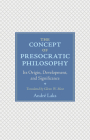 The Concept of Presocratic Philosophy: Its Origin, Development, and Significance Cover Image