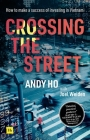 Crossing the Street: How to Make a Success of Investing in Vietnam Cover Image