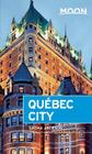 Moon Québec City (Moon Handbooks) Cover Image