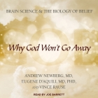 Why God Won't Go Away Lib/E: Brain Science and the Biology of Belief Cover Image