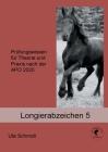 Longierabzeichen 5: Prüfungswissen für Theorie und Praxis nach der APO 2020 Cover Image