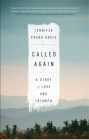 Called Again: A Story of Love and Triumph Cover Image