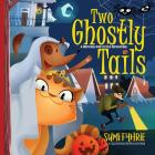Two Ghostly Tails: A Simple Town Tale (Brother and Sister Adventures #1) Cover Image