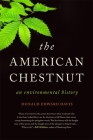 The American Chestnut: An Environmental History Cover Image