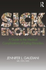 Sick Enough: A Guide to the Medical Complications of Eating Disorders Cover Image