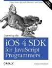 Learning the IOS 4 SDK for JavaScript Programmers: Create Native Apps with Objective-C and Xcode Cover Image