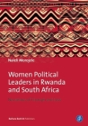 Women Political Leaders in Rwanda and South Africa: Narratives of Triumph and Loss Cover Image