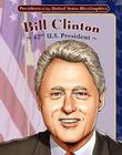 Bill Clinton: 42nd U.S. President (Presidents of the United States Bio-Graphics) Cover Image