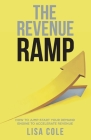 The Revenue RAMP: How to Jump-Start Your Demand Engine to Accelerate Revenue Cover Image
