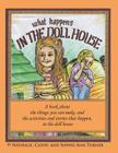 What Happens, In the Doll House: A book about the things that you can make and the activities and stories that happen, in the doll house. Cover Image