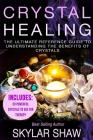 Crystal Healing: The Ultimate Reference Guide to Understanding the Benefits of Crystals Cover Image