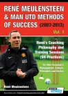 René Meulensteen & Man Utd Methods of Success (2007-2013) - René's Coaching Philosophy and Training Sessions (94 Practices), Sir Alex Ferguson's Manag (Volume #1) Cover Image