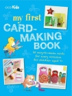 My First Card-Making Book: 35 easy-to-make cards for every occasion for children aged 7+ Cover Image