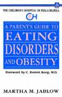 A Parent's Guide to Eating Disorders and Obesity: The Children's Hospital of Philadelphia Cover Image