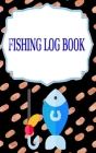 Fishing Log Book: Fly Fishing Log 110 Page Cover Matte Size 5x8 Inch - Log - Pages # Experiences Fast Print. Cover Image