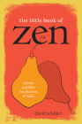 The Little Book of Zen: Sayings, Parables, Meditations & Haiku Cover Image