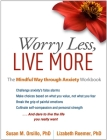 Worry Less, Live More: The Mindful Way through Anxiety Workbook Cover Image
