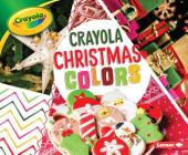 Crayola Christmas Colors (Crayola (R) Holiday Colors) Cover Image