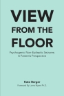 View From The Floor: Psychogenic Non-Epileptic Seizures: A Patient's Perspective Cover Image