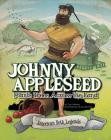 Johnny Appleseed Plants Trees Across the Land (American Folk Legends) Cover Image