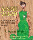 Sistah Vegan: Black Female Vegans Speak on Food, Identity, Health, and Society Cover Image