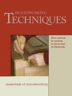 Woodworking Techniques: Best Methods for Building Furniture from Fine Wood (Essentials of Woodworking) Cover Image