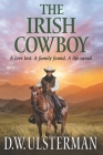 The Irish Cowboy: A love lost. A family found. A life saved. Cover Image