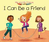 I Can Be a Friend (Me and My Friends) Cover Image