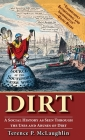Dirt;: A social history as seen through the uses and abuses of dirt Cover Image