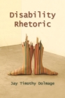 Disability Rhetoric (Critical Perspectives on Disability) Cover Image