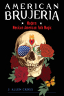 American Brujeria: Modern Mexican American Folk Magic Cover Image