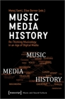 Music - Media - History: Re-Thinking Musicology in an Age of Digital Media (Music and Sound Culture) Cover Image