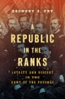 A Republic in the Ranks: Loyalty and Dissent in the Army of the Potomac (Civil War America) Cover Image