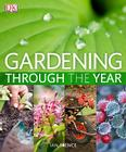 Gardening Through the Year: Your Month-by-Month Guide to What to Do When in the Garden Cover Image