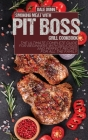 Smoking Meat with Pit Boss Grill Cookbook: The Ultimate Complete Guide for Beginners with Delicious and Perfect Recipes for All the Family Cover Image