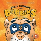 Belly Rubbins For Bubbins: First Day Home Cover Image