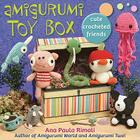 Amigurumi Toy Box: Cute Crocheted Friends Cover Image