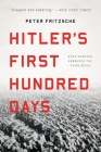 Hitler's First Hundred Days: When Germans Embraced the Third Reich Cover Image