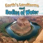 Earth's Landforms and Bodies of Water (Earth's Processes Close-Up) Cover Image