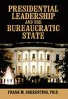 Presidential Leadership and the Bureaucratic State Cover Image