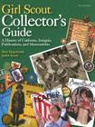 Girl Scout Collectors' Guide: A History of Uniforms, Insignia, Publications, and Memorabilia Cover Image