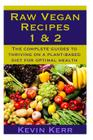 Raw Vegan Recipes 1 & 2: The complete guides to thriving on a plant-based diet for optimal physical health. Cover Image