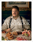 Matty Matheson: A Cookbook Cover Image