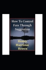 How to Control Fate Through Suggestion illustrated Cover Image