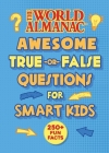 The World Almanac Awesome True-or-False Questions for Smart Kids Cover Image