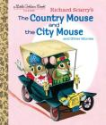 Richard Scarry's The Country Mouse and the City Mouse (Little Golden Book) Cover Image