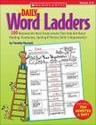 Daily Word Ladders: Grades 4–6: 100 Reproducible Word Study Lessons That Help Kids Boost Reading, Vocabulary, Spelling & Phonics Skills—Independently! Cover Image