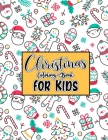 Christmas Coloring Book for Kids: 50 Beautiful Christmas Coloring Pages for Toddlers & Kids. Easy, and relaxing designs, perfect Christmas gift for Ch Cover Image