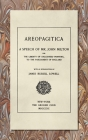 Areopagitica [1890]: A Speech of Mr. John Milton: For the Liberty of Unlicensed Printing, to the Parliament of England Cover Image