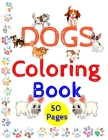 DOGS Coloring Book 50 pages: Gift for kids, Very nice pictures, Features 50 dogs Coloring pages each 8.5in x 11in in size, On a Matte-finish cover. Cover Image